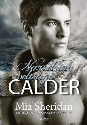 "Mia Sheridan ""Calder. Narodziny odwagi"""