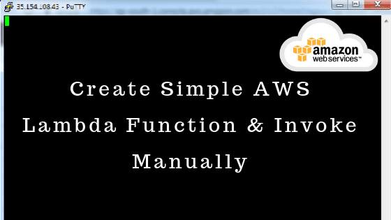 Create Simple AWS Lambda Function & Invoke Manually