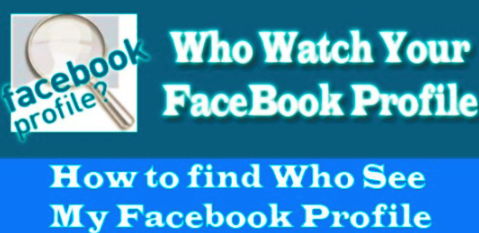 How Do You Know Who Looks At Your Facebook
