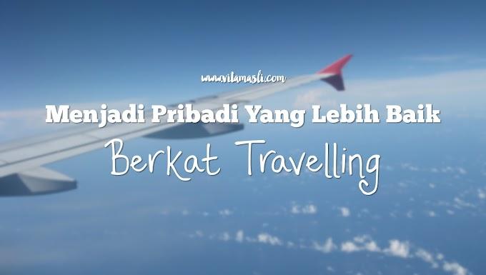 Menjadi Pribadi Yang Lebih Baik Berkat Travelling