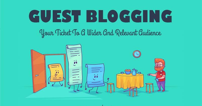 guest blogging - your ticket to a wider and relevant audience