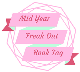 Mid Year Freak Out Book Tag 2018