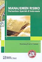 Judul Buku : Manajemen Risiko Perbankan Syariah di Indonesia