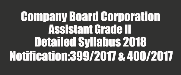 Kerala PSC Company Board Corporation Assistant Grade II Detailed Syllabus 2018