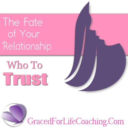 The Fate of your Relationship, who to trust.