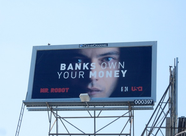 Banks own your money Mr Robot billboard
