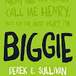 Guest Post: Biggie by Derek E. Sullivan