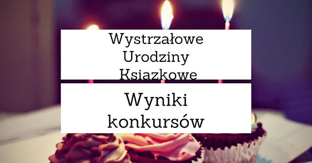 Wyniki Wystrzałowe Urodziny Książkowe