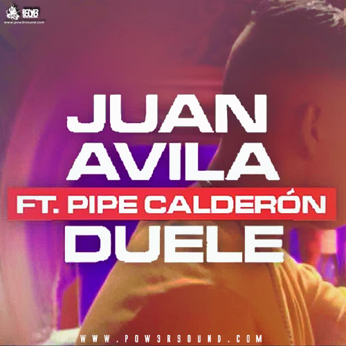 https://www.pow3rsound.com/2018/05/juan-avila-ft-pipe-calderon-duele.html