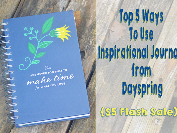 Top 5 Ways To Use Inspirational Journals from Dayspring {$5 Journal Weekend Flash Sale!}