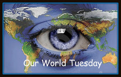 Our World Tuesday (also on Monday)