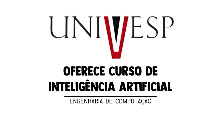 UNIVESP oferece curso de Inteligência Artificial online e gratuito