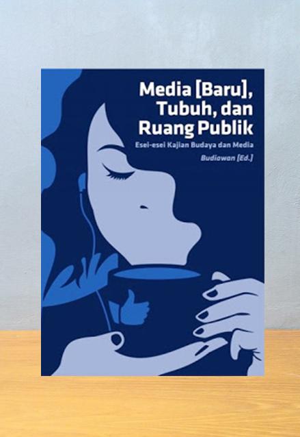 MEDIA BARU DAN RUANG PUBLIK, Budiawan