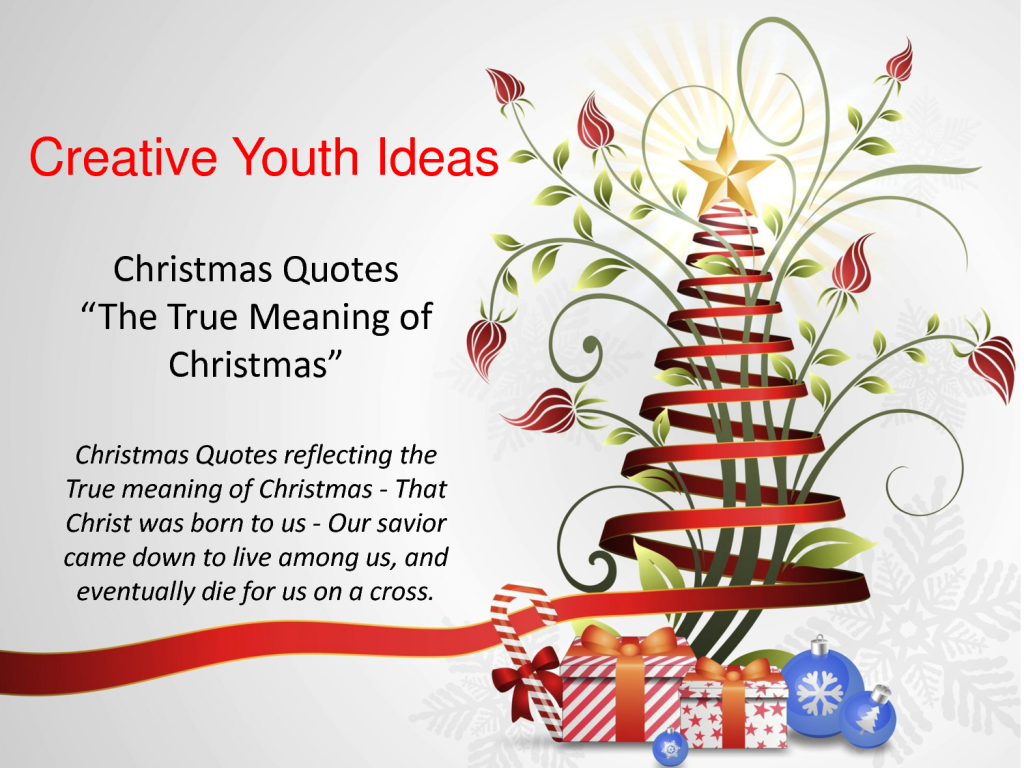 """Christmas Quotes And Sayings: Creative Youth Ideas Christmas Quotes """"The True Meaning Of"""
