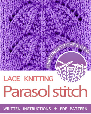 LACE KNITTING — #howtoknit the Parasol Stitch, such a quick and beautiful pattern. FREE Written instructions, PDF knitting pattern.  #knitting #laceknitting