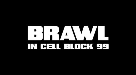 f95b02d2912e8a Brawl in Cell Block 99, 2017 (Gif) | BlueisKewl