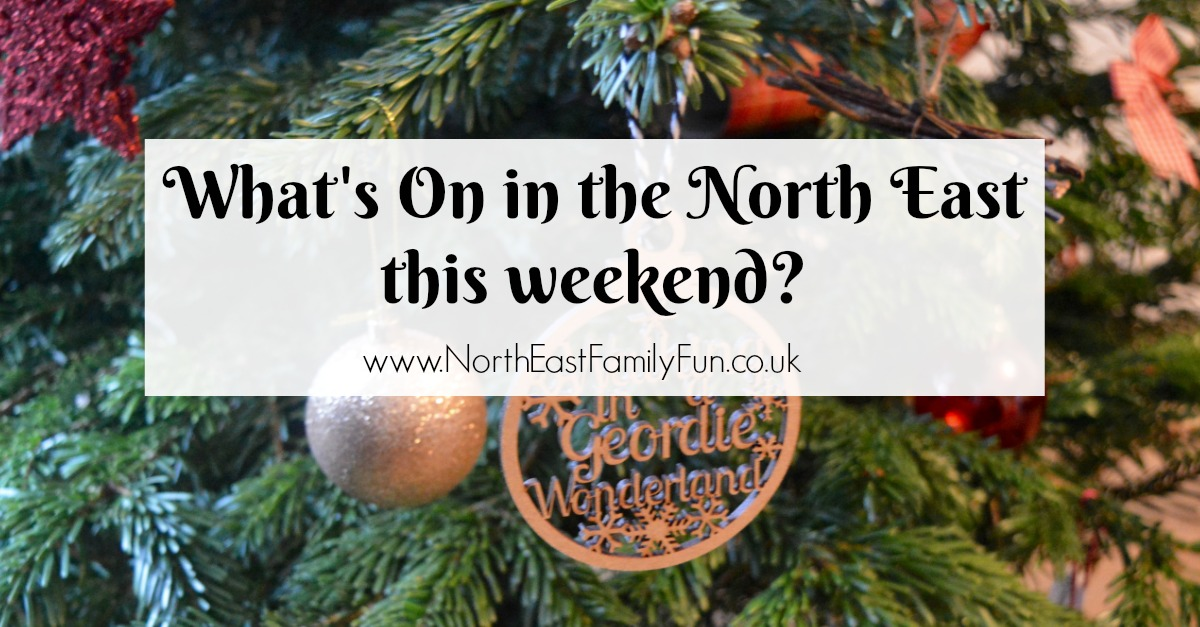 What's On in the North East for Kids and Families | 17th & 18th December