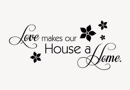 Love makes House a Home!