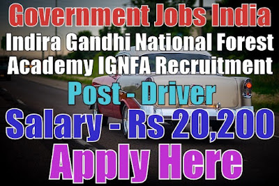 Indira Gandhi National Forest Academy IGNFA Recruitment 2017