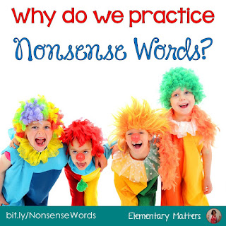 https://www.elementarymatters.com/2013/09/why-do-we-practice-nonsense-words_25.html