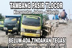 NGO PMBDS: Mampukah Polsek Jabon - Polres Sidoarjo - Polda Jatim Ambil Tindakan Kepada Pengusaha Tambang Pasir Tlocor?