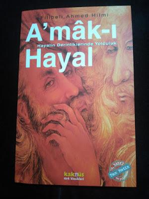 Amak- ı Hayal : Hayalin Derinliklerinde Yolculuk / Filibeli Ahmed Hilmi