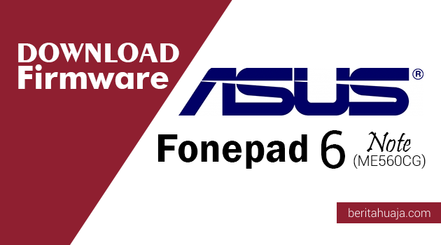 Download Firmware ASUS Fonepad 6 Note (ME560CG)