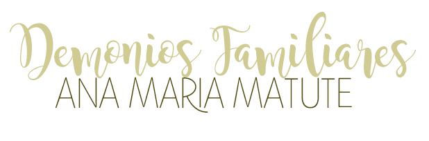 Demonios familiares, Ana María Matute.