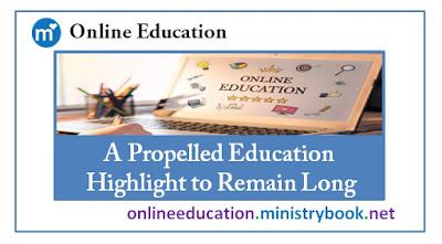 A Propelled Education Highlight to Remain Long