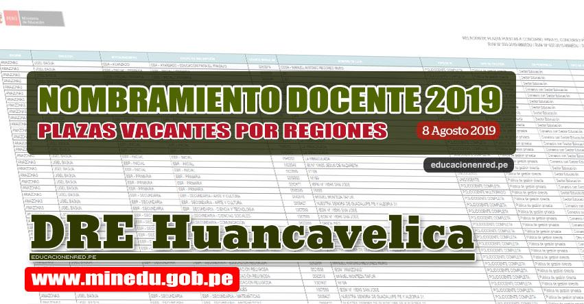 DRE Huancavelica: Relación Final de Plazas Vacantes para Nombramiento Docente 2019 (.PDF ACTUALIZADO 8 AGOSTO) www.drehuancavelica.gob.pe