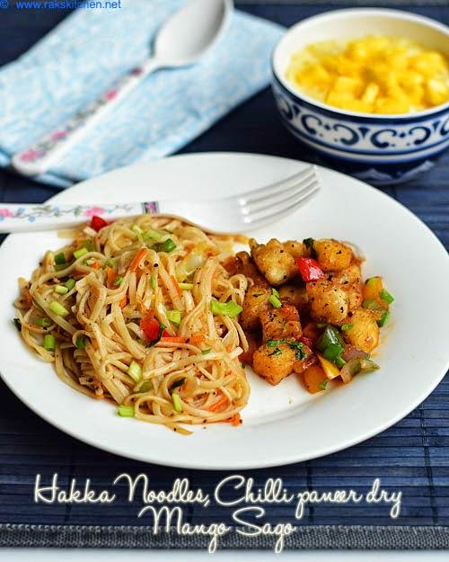 hakka noodles, chilli paneer, mango sago