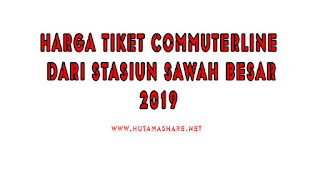 Harga Tiket Commuterline Dari Stasiun Sawah Besar Terbaru 2019