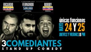 3 COMEDIANTES: Fernando San Jiao (Argentina), Bobby Comedia (Venezuela) y Ricardo Quevedo (Colombia)