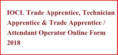 IOCL Trade Apprentice, Technician Apprentice & Trade Apprentice / Attendant Operator Online Form 2018