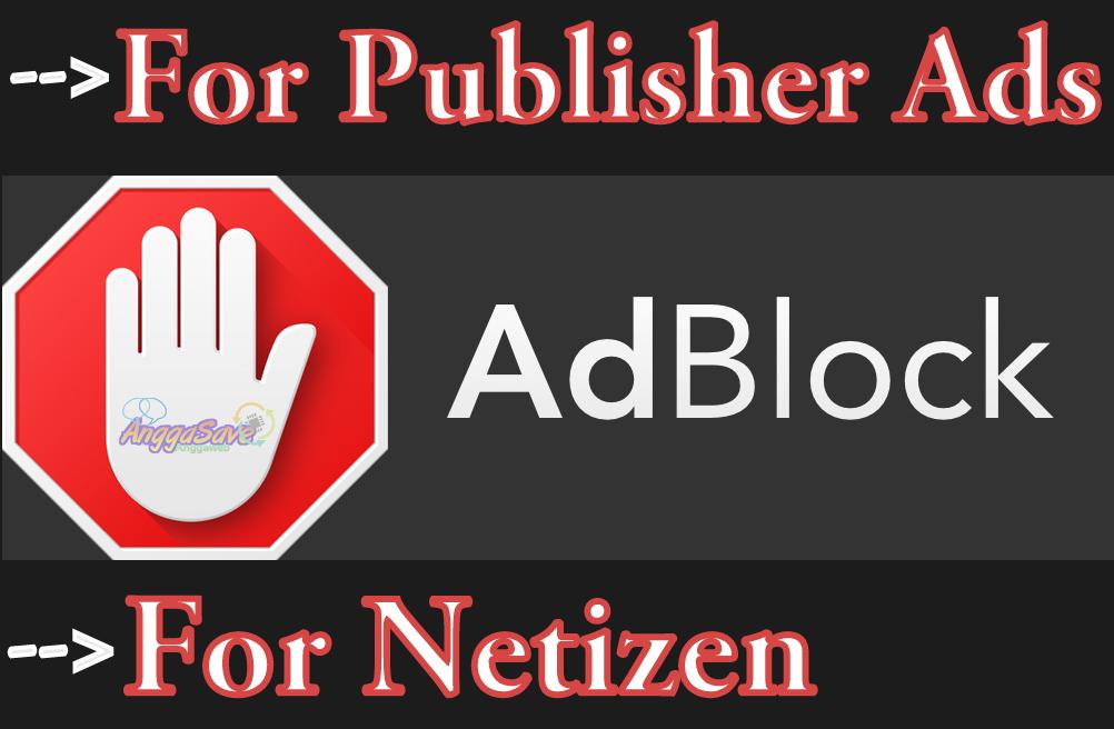 Perbedaan Pandangan Adblock Antara Penerbit Iklan dan Pengguna Browser