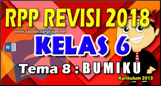 RPP Kelas 6 Kurikulum 2013 Revisi 2018 Tema 8 BUMIKU