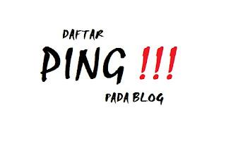 Daftar Situs Untuk Ping Di Blog Dan Cara Ping Blog