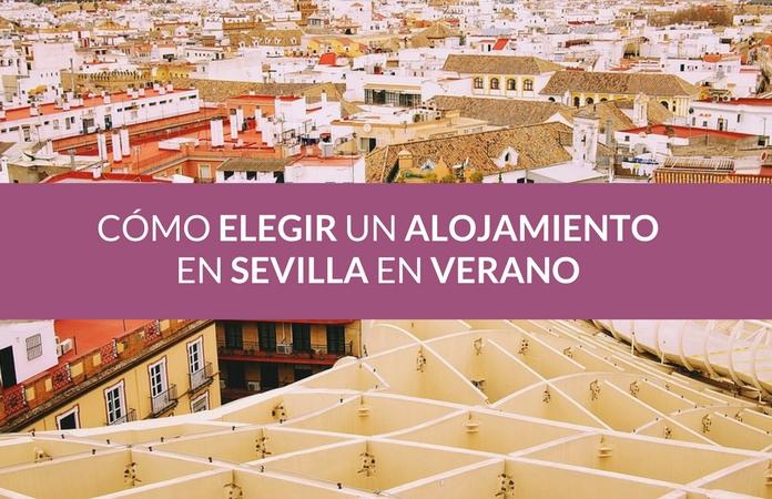 Como elegir un alojamiento en Sevilla en verano