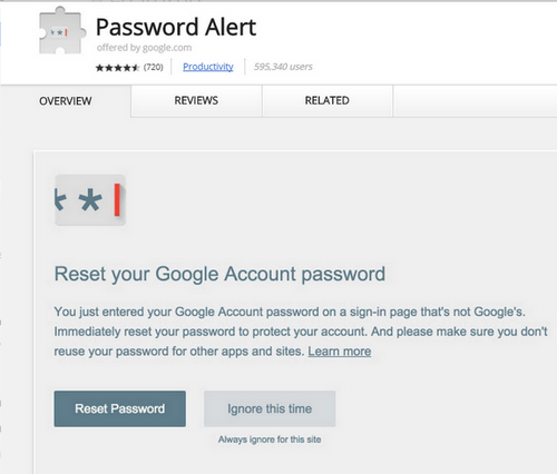 Google Password Alert, is Chrome browser extension, that will alert you, if you are entering your google password in to any website that is not really Google.