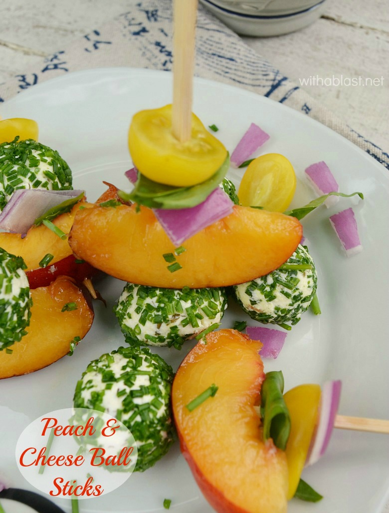 Peach and Cheese Ball Sticks ~ An Appetizer or snack on a stick is always a winner and these are absolutely divine ! Especially great to serve at a BBQ