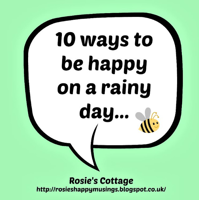 10 ways to be happy on a rainy day...