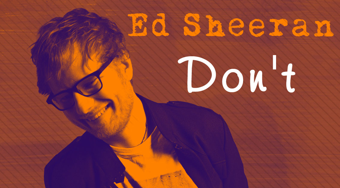 Guitar Chords Ed Sheeran - Don\'t - Lyrics and Guitar Chords