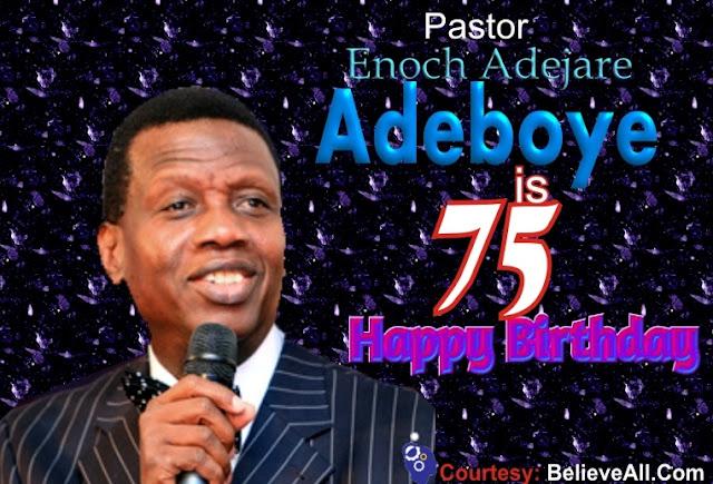 Happy 75th Birthday  To  Pastor Enoch Adejare Adeboye