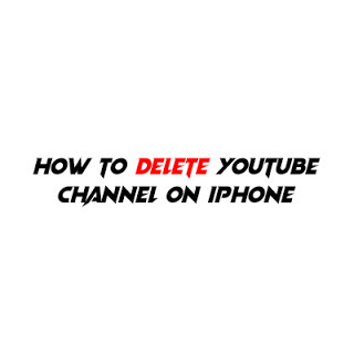 How to delete youtube channel on iphone