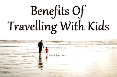 benefits travelling kids children vacation importance family learning importance