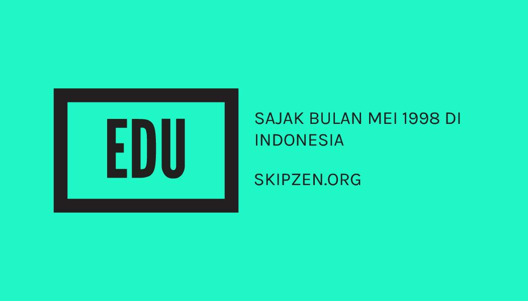 """Puisi Pendidikan """"Sajak Bulan Mei 1998 di Indonesia"""" Karya Ws Rendra"""