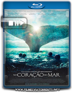 No Coração do Mar Torrent - BluRay Rip 720p e 1080p Dublado