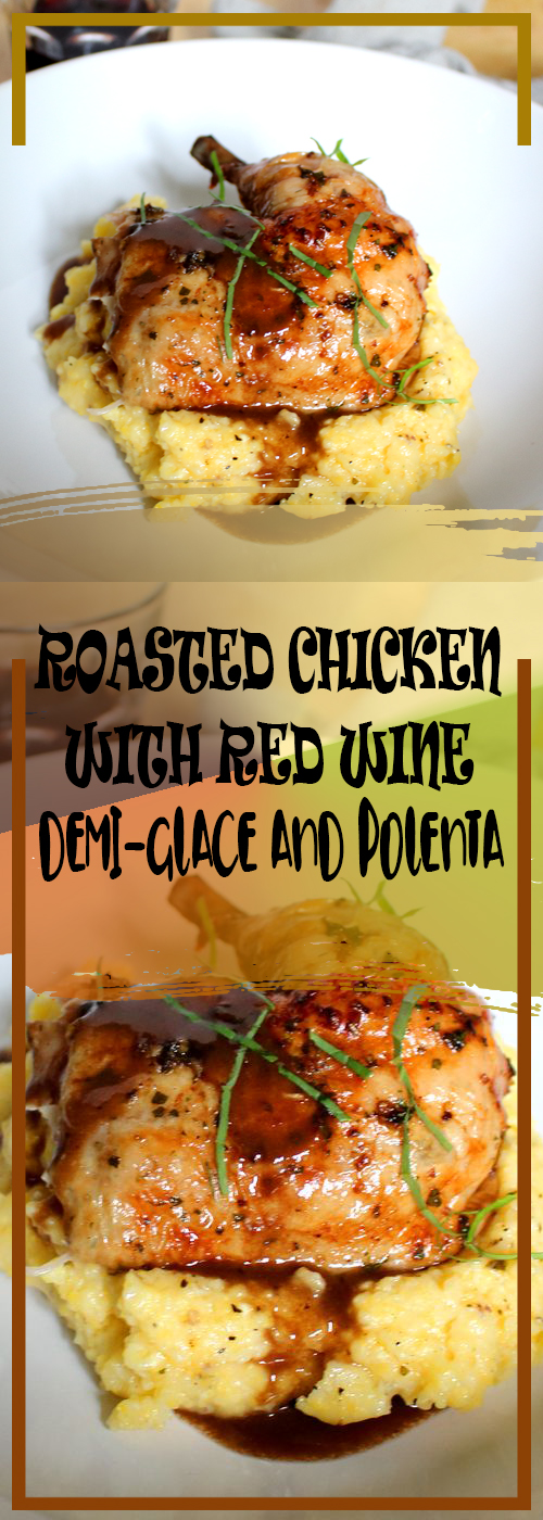 ROAST CHICKEN WITH RED WINE DEMI-GLACE AND POLENTA RECIPE