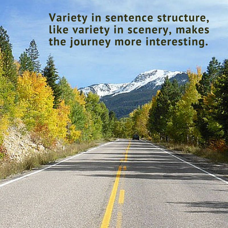 Variety in sentence structure helps create flow.