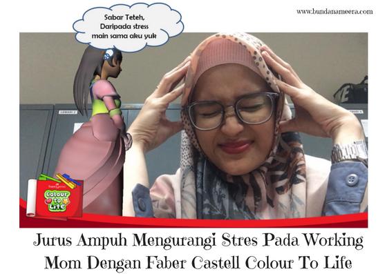 cara-ampuh-hilangkan-stres-pada-ibu-bekerja, cara ampuh atasi stress kerja, pemicu stress ibu bekerja, review faber castell colour to life